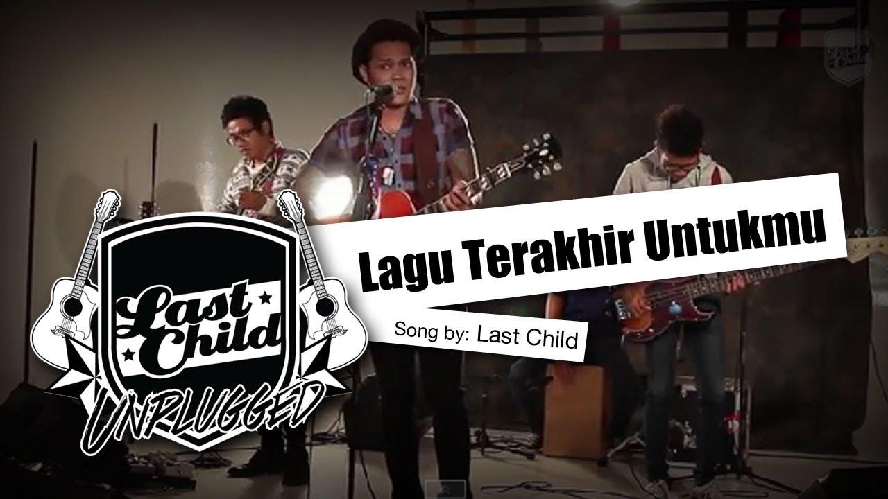 Last Child – Lagu Terakhir Untukmu (Unplugged)