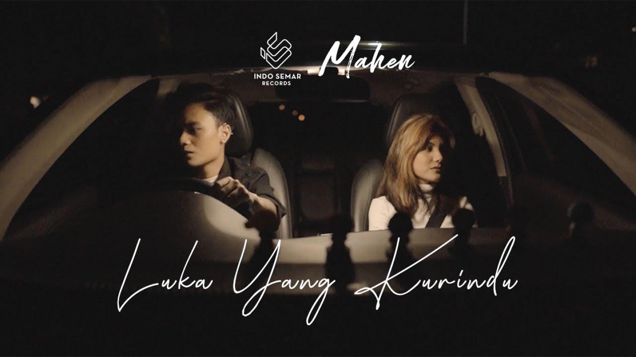 Mahen – Luka Yang Kurindu (Official Music Video)