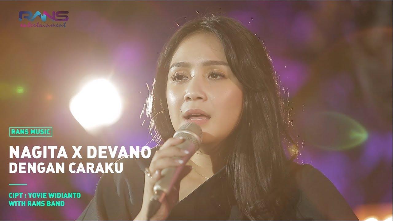 Nagita Slavina Feat. Devano – Dengan Caraku (Official Live Rans Music)