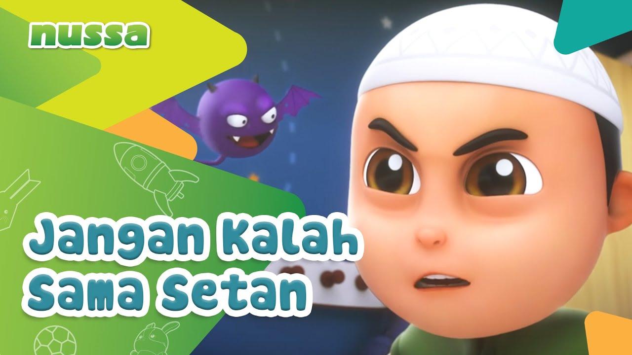 Nussa – Jangan Kalah Sama Setan (Film Anak Islami)