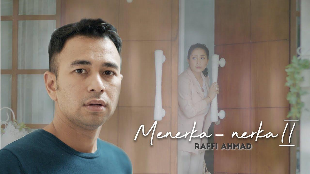 Raffi Ahmad – Menerka Nerka 2 (Official Video Music)