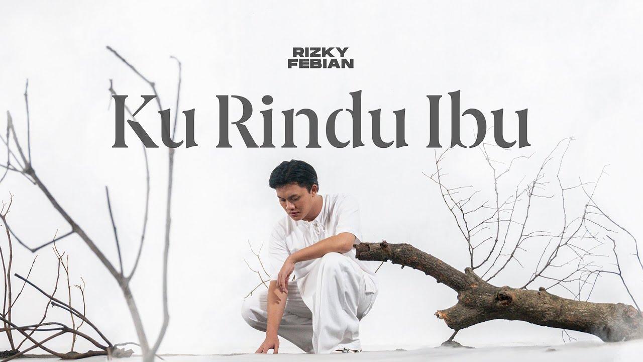 Rizky Febian – Ku Rindu Ibu [Official Music Video]