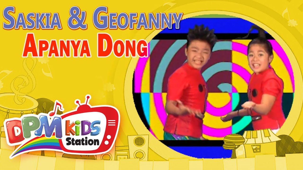 Saskia & Geofanny – Apanya Dong (Lagu Anak Indonesia Terpopuler)