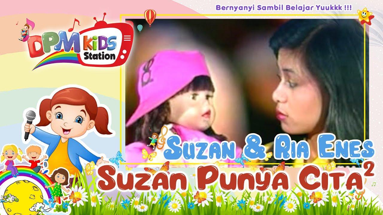 Suzan & Kak Ria Enes – Suzan Punya Cita-Cita (Lagu Anak Indonesia Terpopuler)