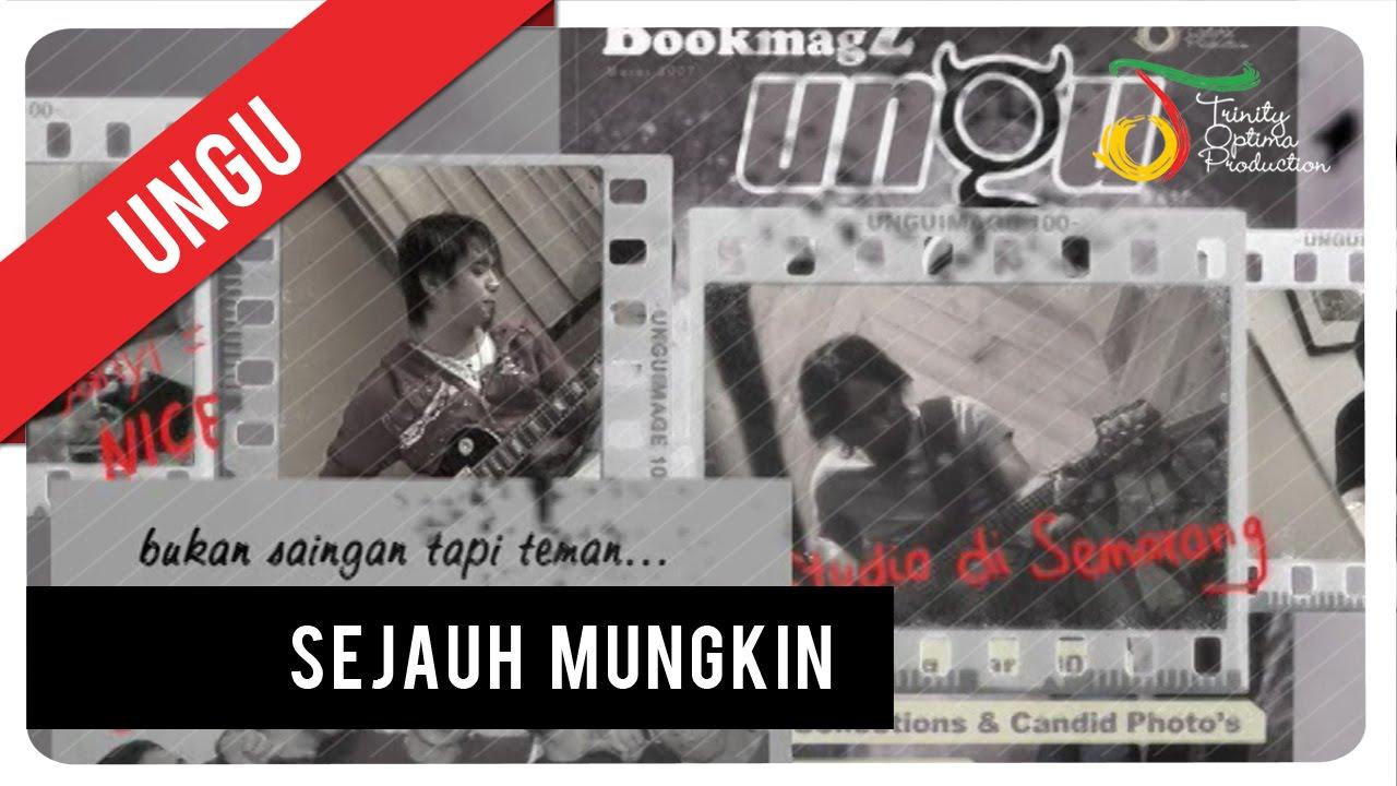 UNGU – Sejauh Mungkin | Official Video Clip