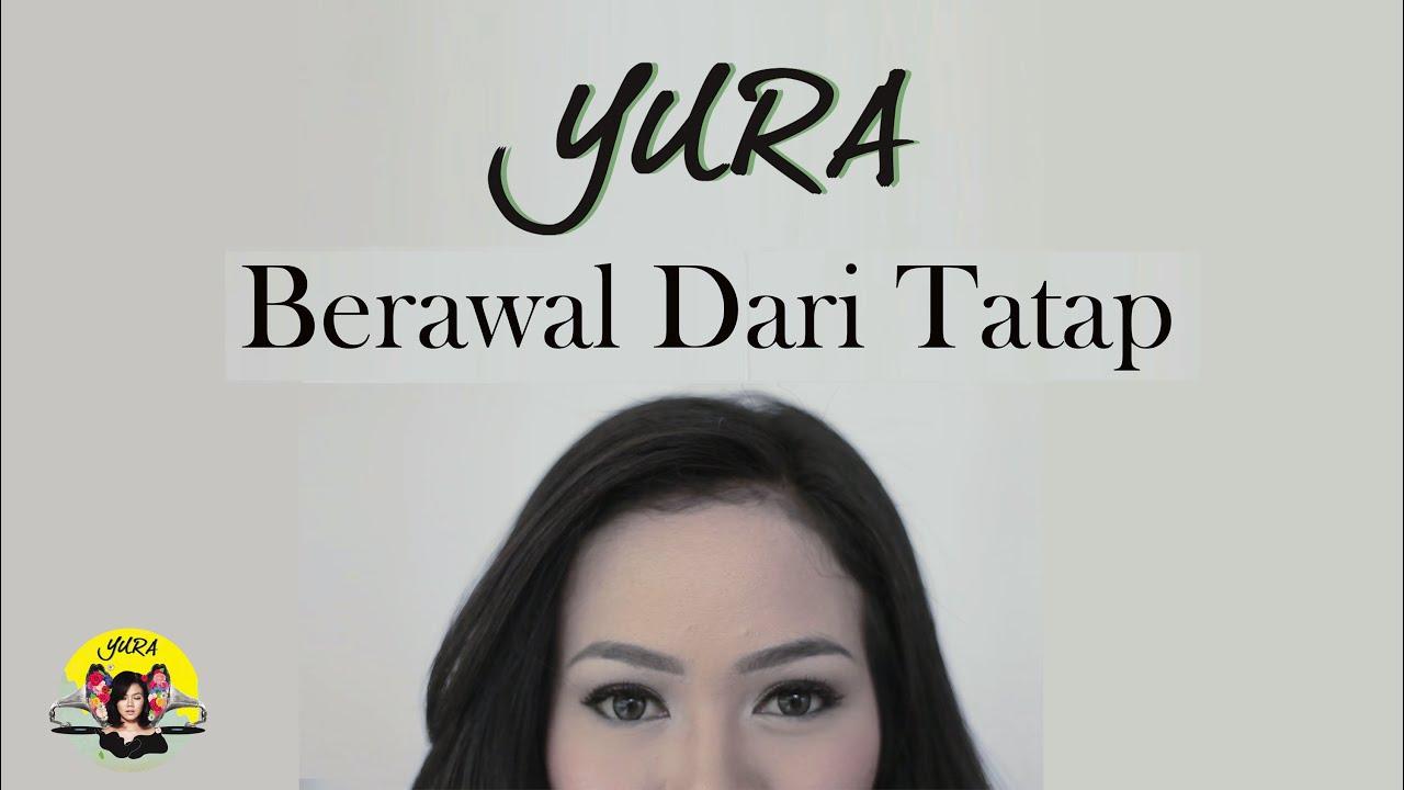 Yura Yunita – Berawal Dari Tatap (Official Music Video)