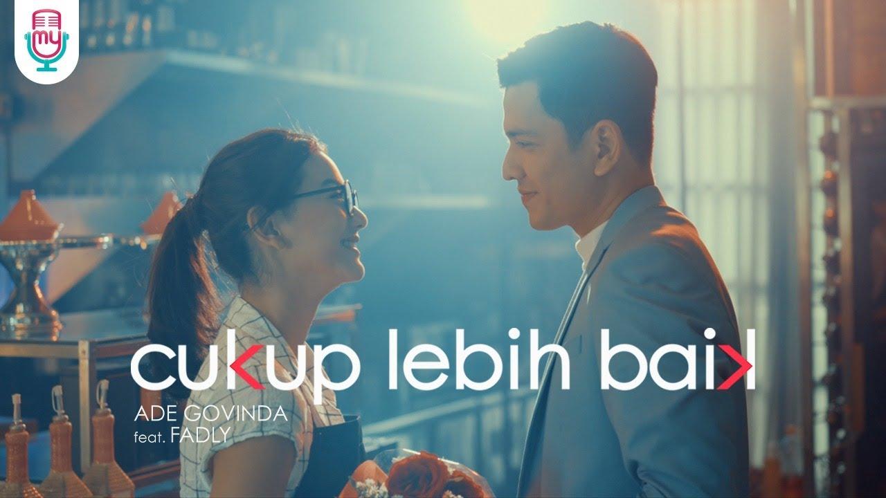 Ade Govinda feat. Fadly – Cukup Lebih Baik (Official Music Video)