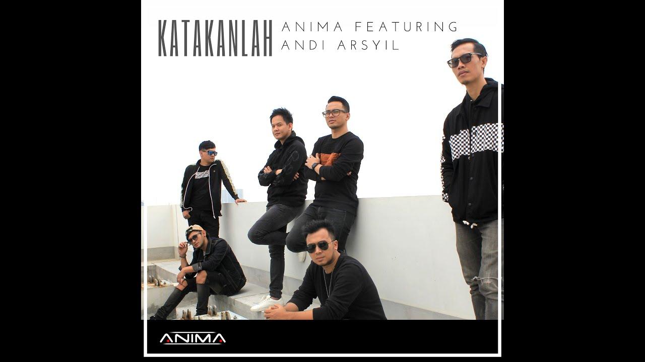 Anima Band Featuring Andi Arsyil – Katakanlah