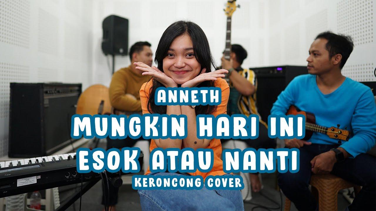 Anneth – Mungkin Hari Ini Esok Atau Nanti (KERONCONG) cover Remember Entertainment