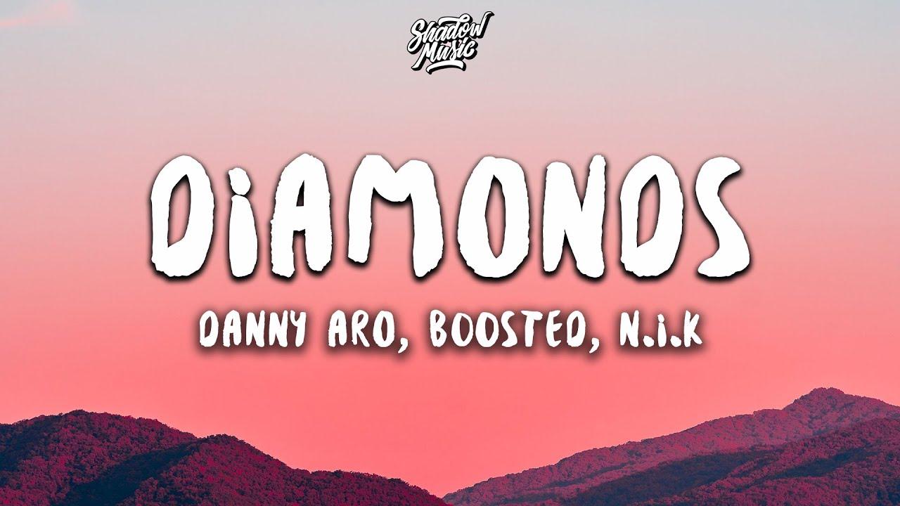 Danny Aro – Diamonds ft. B00sted (N.I.K Remix) (Lyrics)