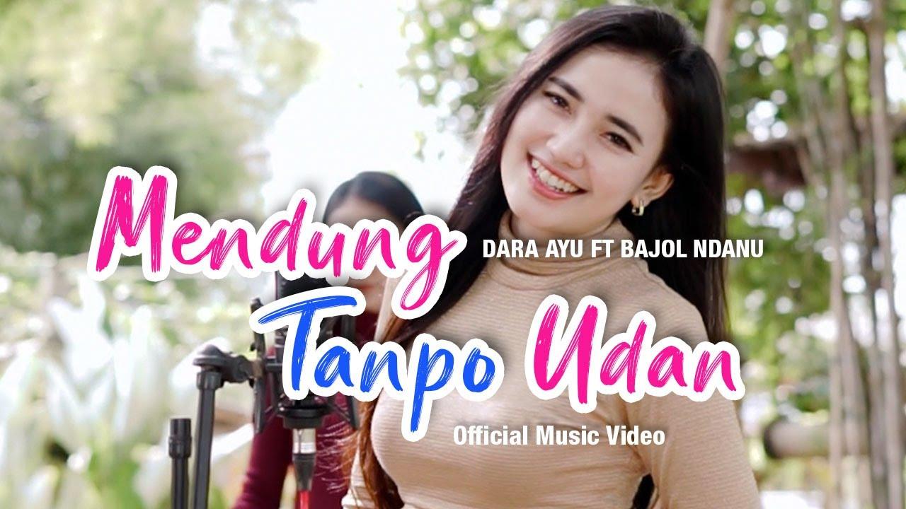 Dara Ayu Ft. Bajol Ndanu – Mendung Tanpo Udan (Official Music Video) | KENTRUNG