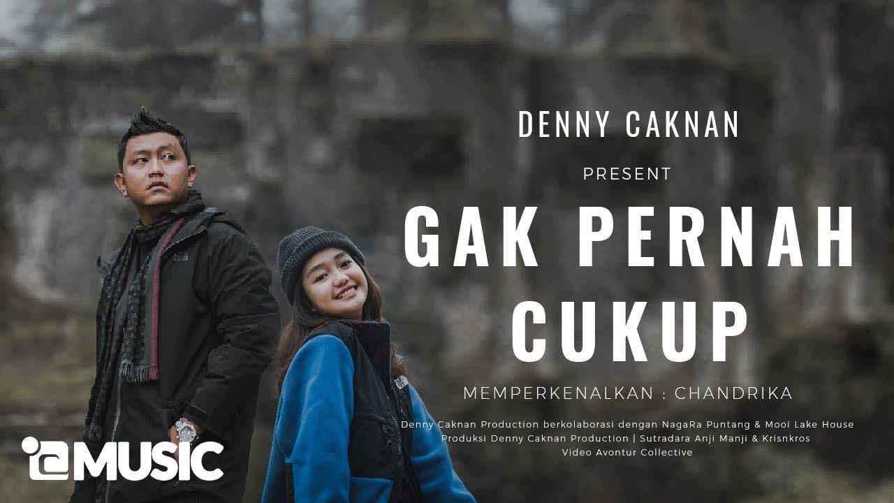 Denny Caknan – Gak Pernah Cukup (Official Video Music)