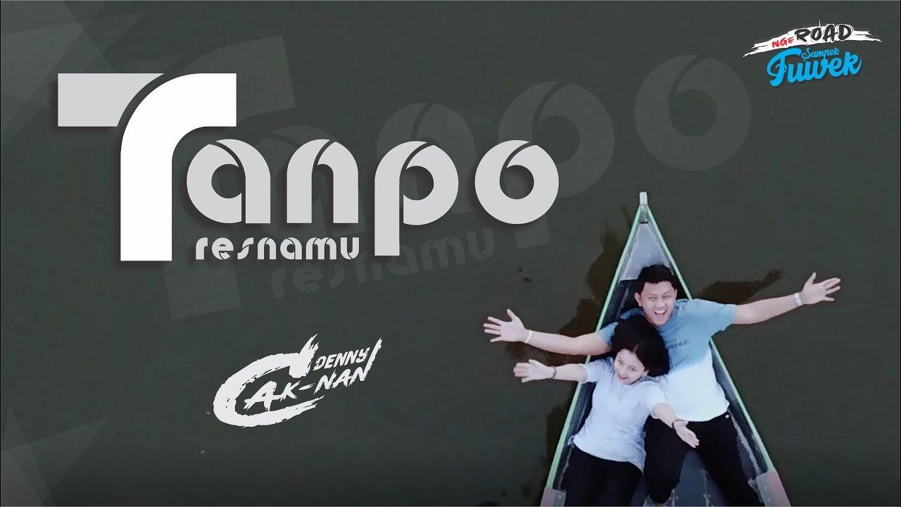 Denny Caknan – Tanpo Tresnamu (Official Music Video)