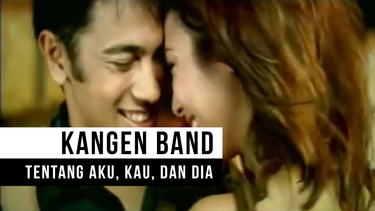Kangen Band – Tentang Aku, Kau dan Dia (Official Music Video)