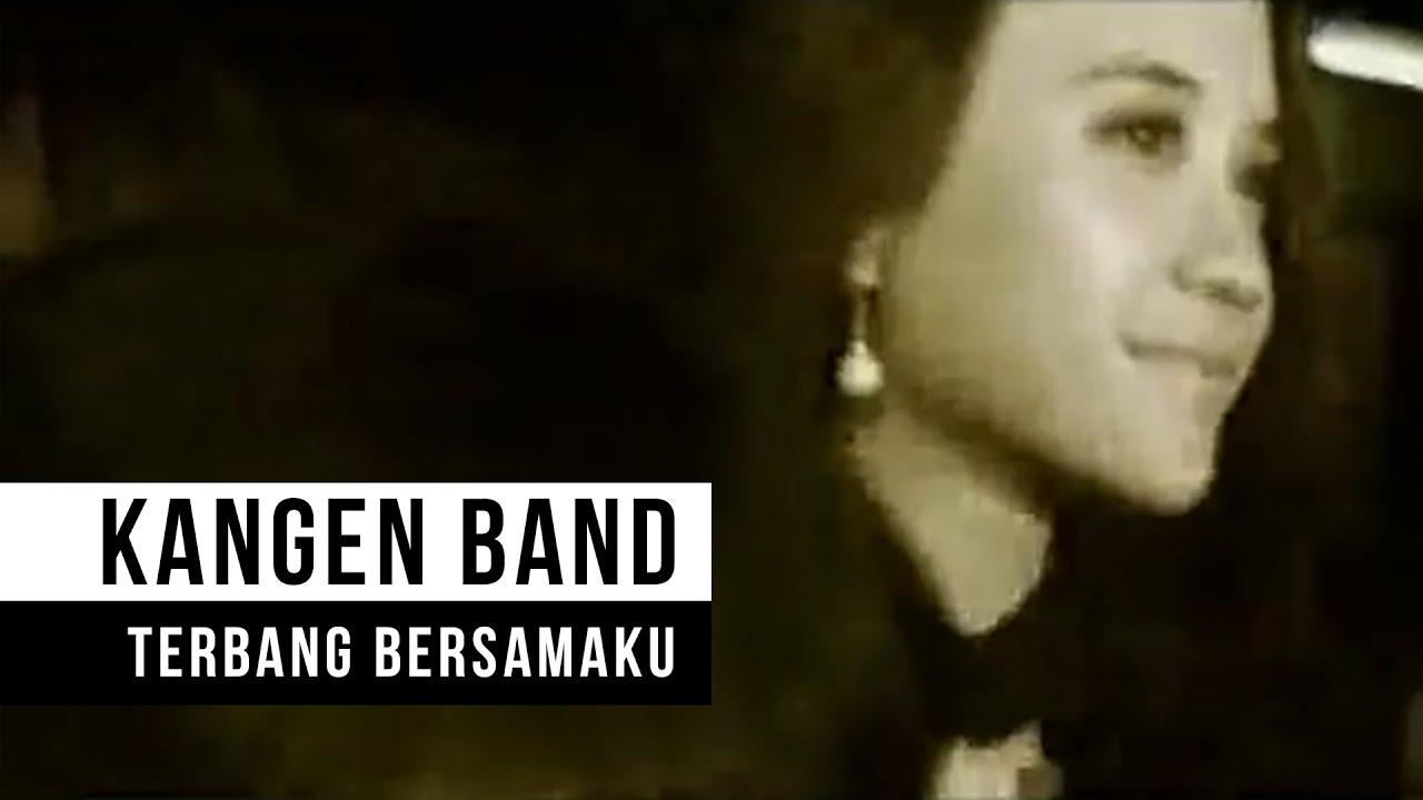Kangen Band – Terbang Bersamaku (Official Music Video)