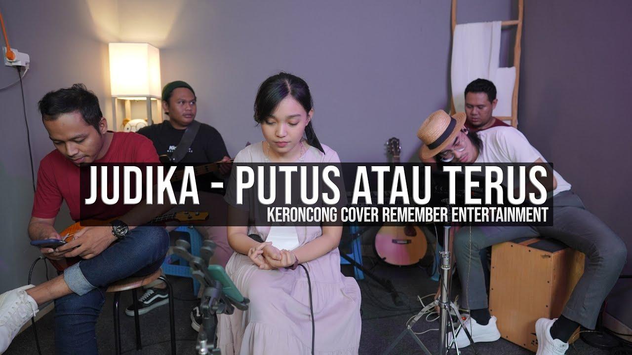 [ KERONCONG ] Judika – Putus Atau Terus cover Remember Entertainment