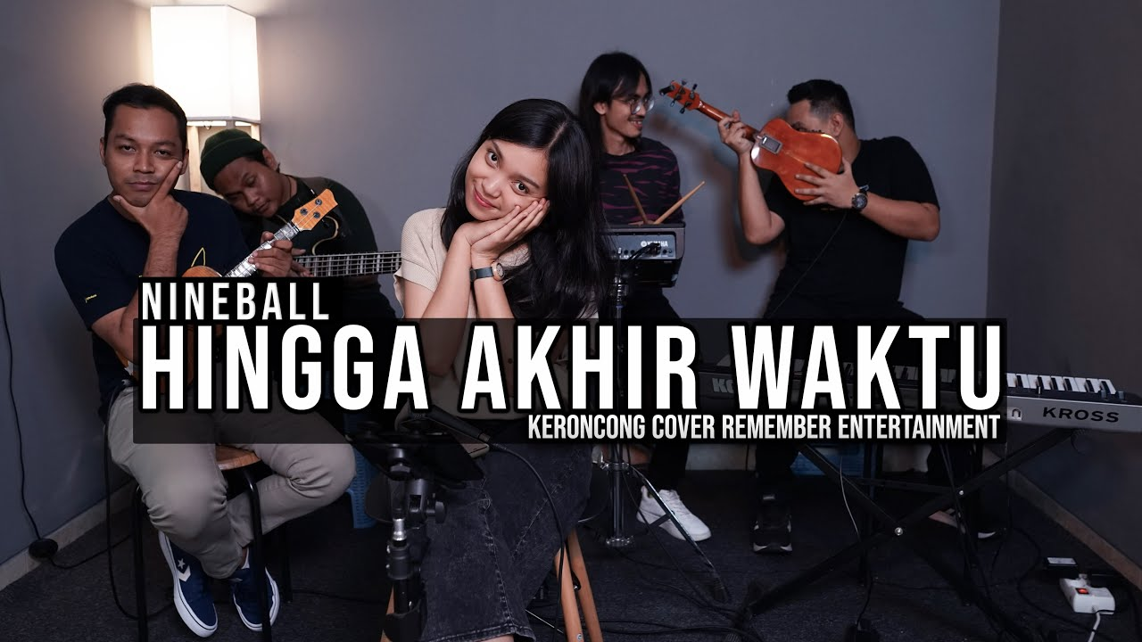 [ KERONCONG ] Nineball – Hingga Akhir Waktu cover Remember Entertainment