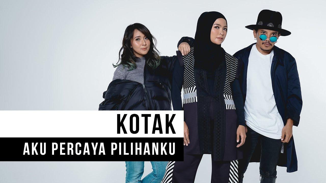 Kotak – Aku Percaya Pilihanku (Official Music Video)