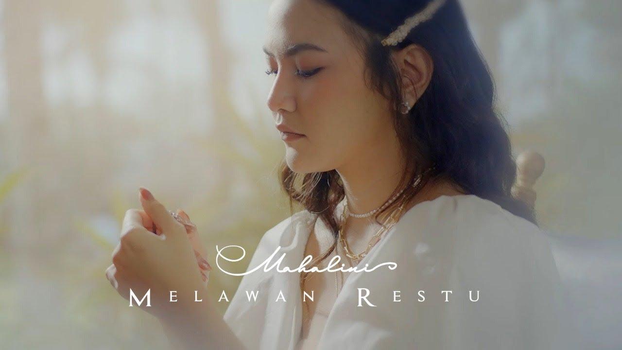 MAHALINI – MELAWAN RESTU (OFFICIAL MUSIC VIDEO)