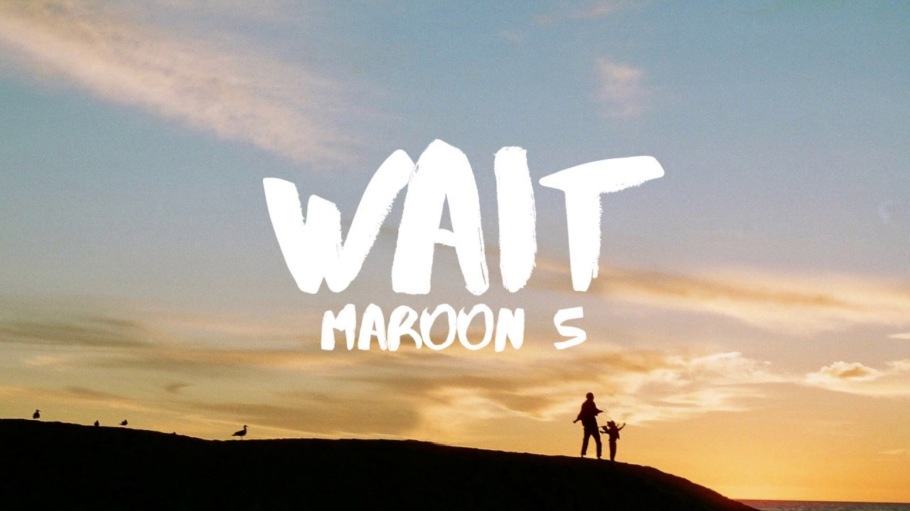 Maroon 5 – Wait (Lyrics)