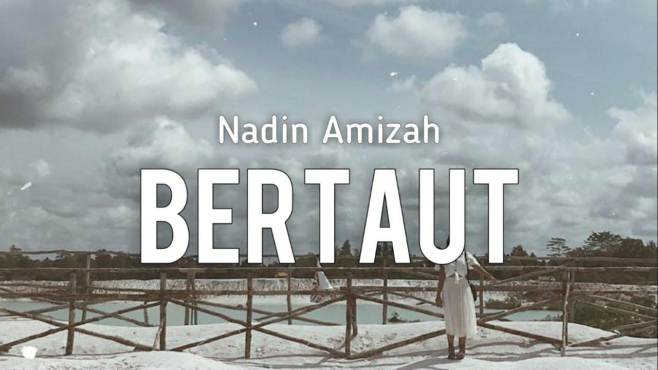 Nadin Amizah – Bertaut (Lirik)