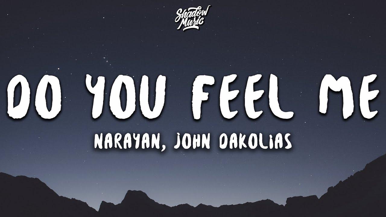 Narayan, John Dakolias – Do You Feel Me (Lyrics)