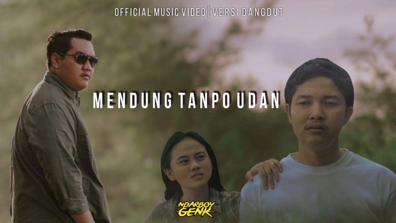 Ndarboy Genk – Mendung Tanpo Udan (Official Music Video) Versi Dangdut