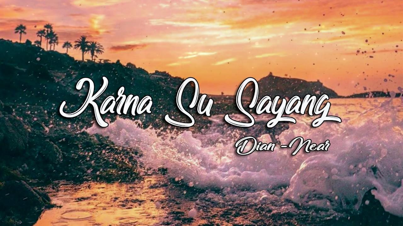 near – karna su sayang ft Dian Sorowea [ official lyric video ]
