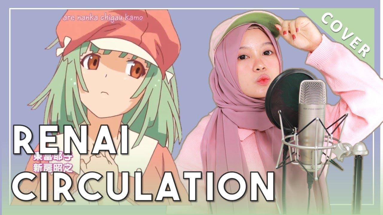 【Rainych】 Renai Circulation – Kana Hanazawa (cover)