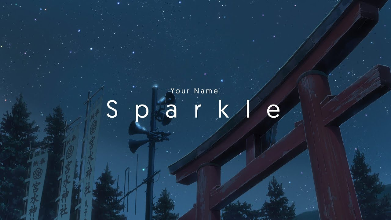 Sparkle – Your Name AMV