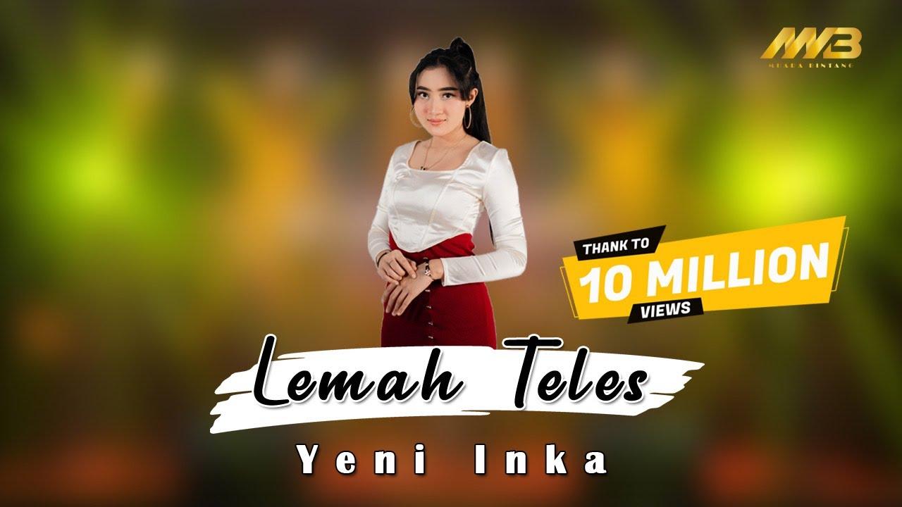 YENI INKA – LEMAH TELES (Official Music Video) kowe mbelok ngiwo nengen