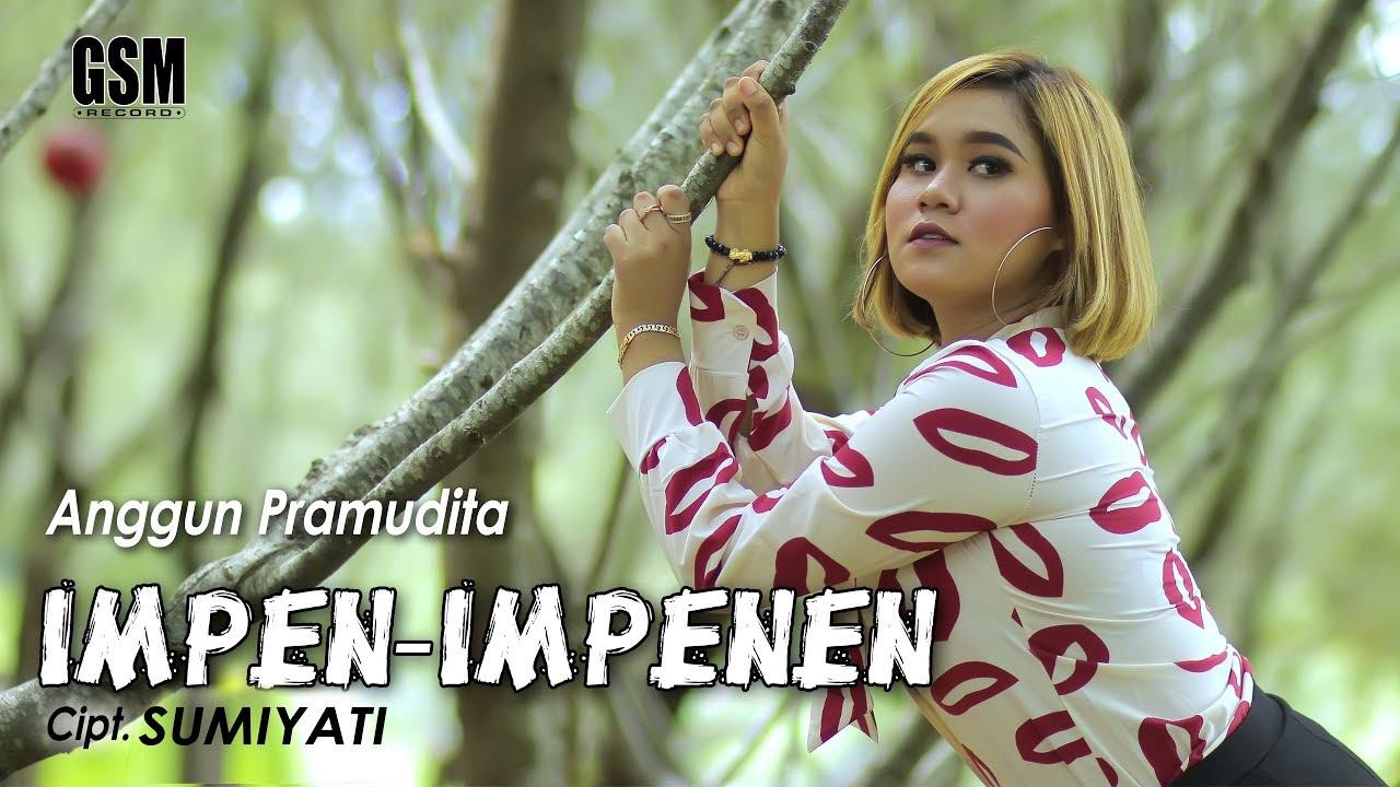 Anggun Pramudita – Impen Impenen (Official Music Video)