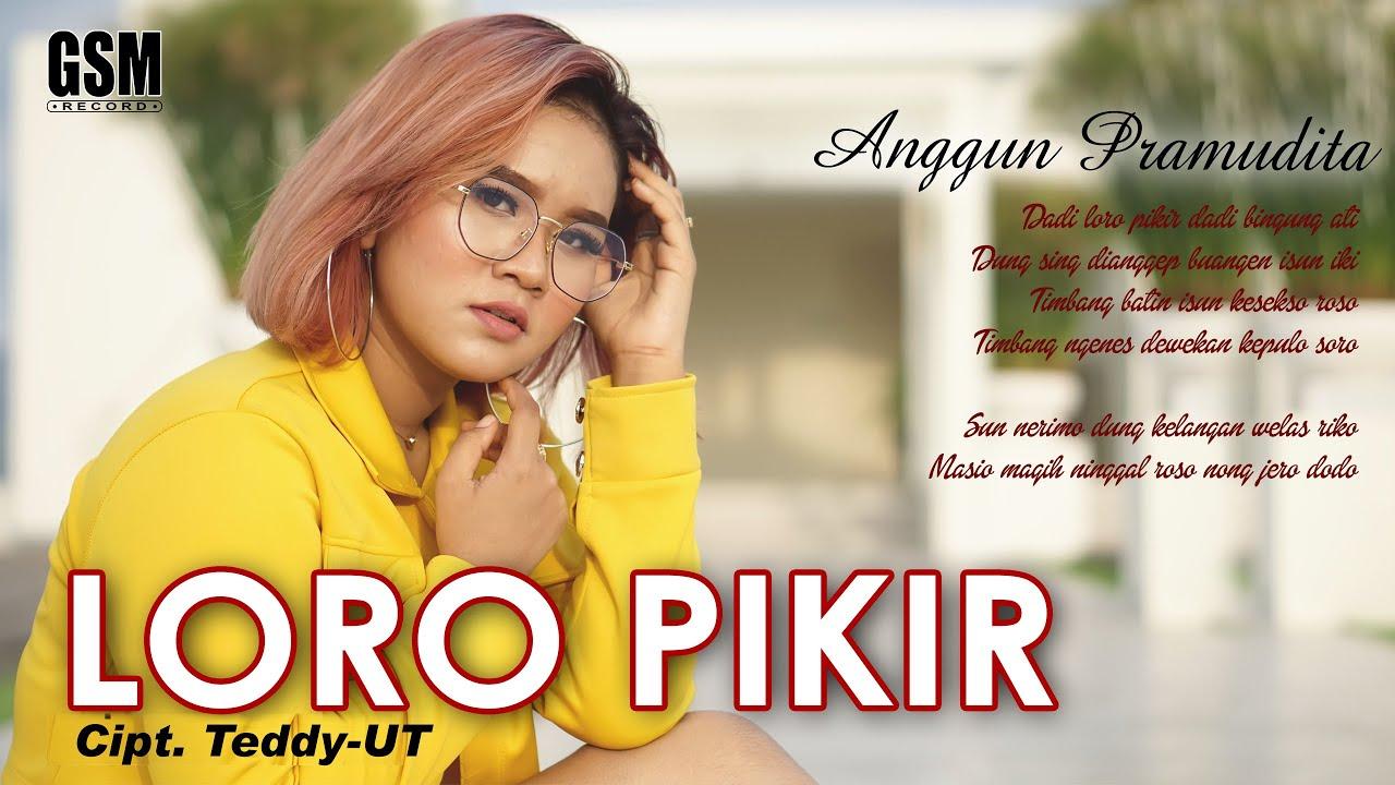 Anggun Pramudita – Loro Pikir (Official Music Video)