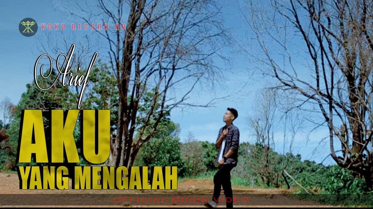 Arief – Aku Yang Mengalah | Karna Aku Orang Tak Punya | (Official Music Video)