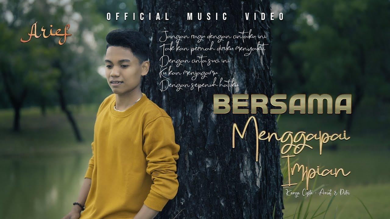 Arief – Bersama Menggapai Impian (Official Music Video)
