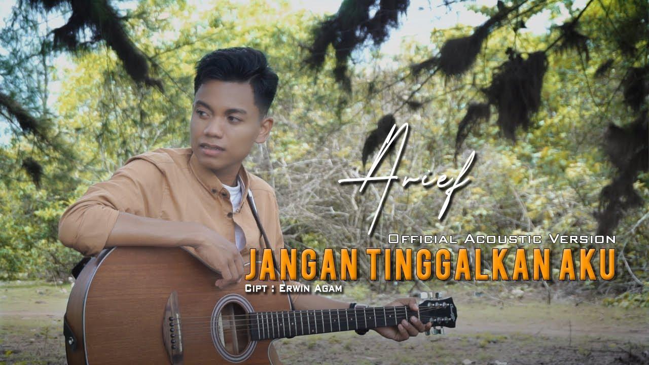 Arief – Jangan Tinggalkan Aku (Official Music Video) Versi Akustik
