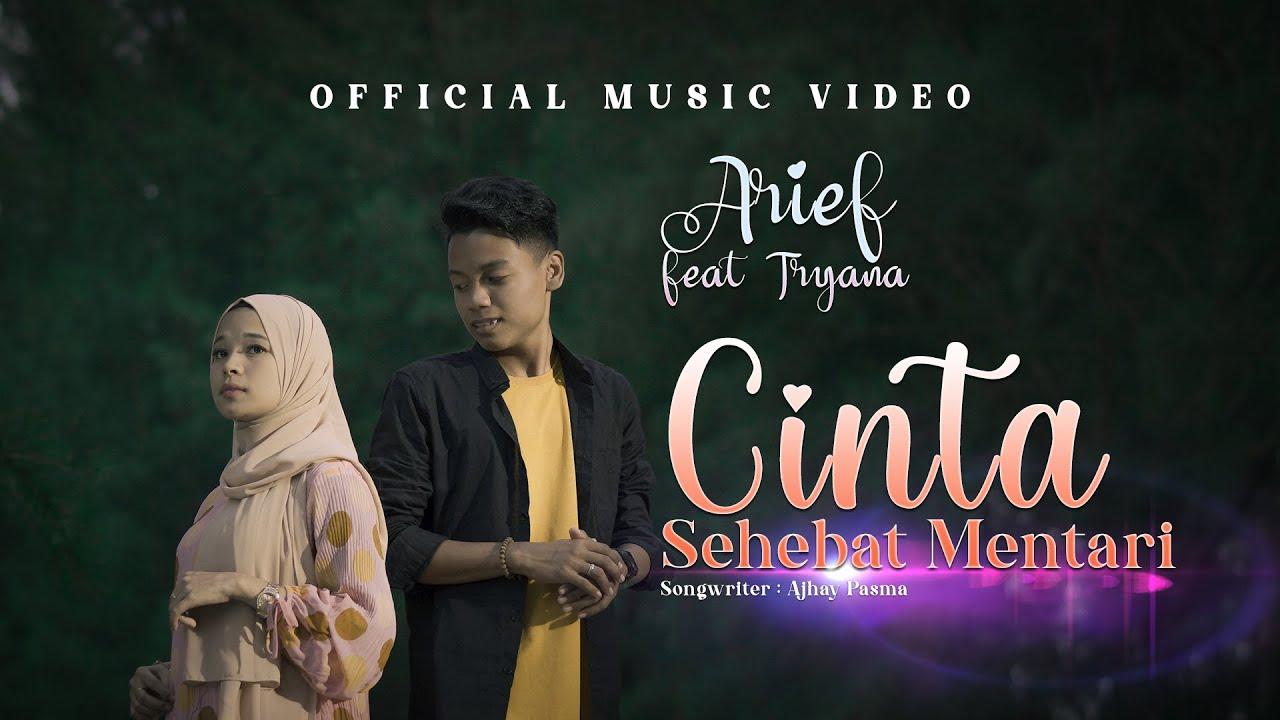 Arief feat. Tryana – Cinta Sehebat Mentari (Official Music Video)