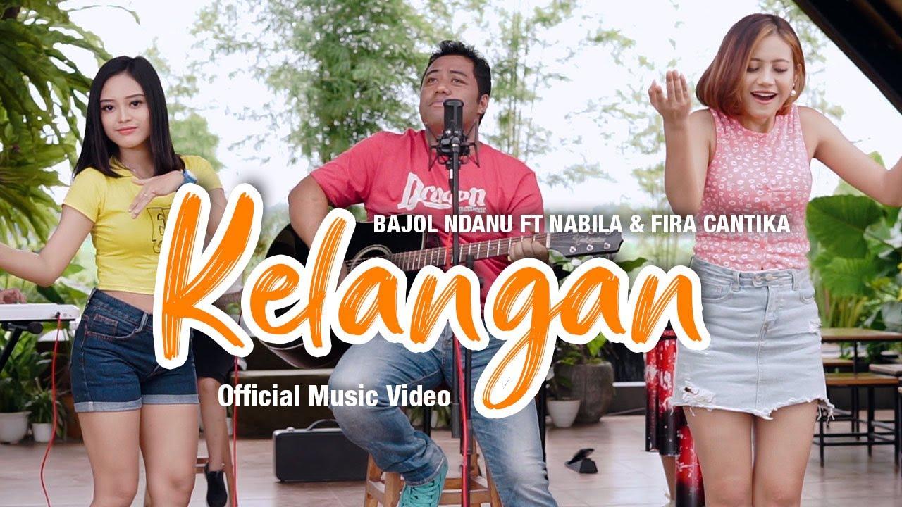 Bajol Ndanu feat. Fira Cantika & Nabila – Kelangan (Official Music Video)