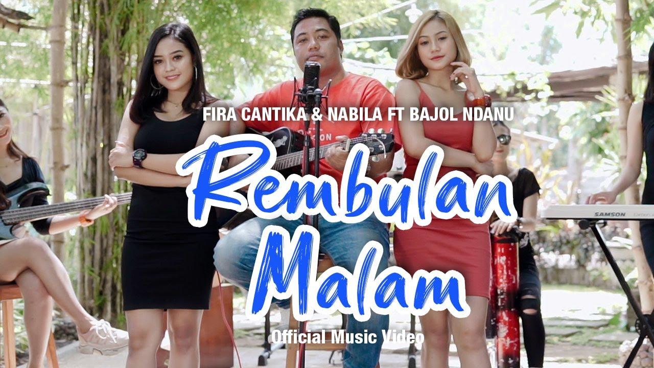 Bajol Ndanu Feat. Fira Cantika & Nabila – Rembulan Malam (Official Music Video)