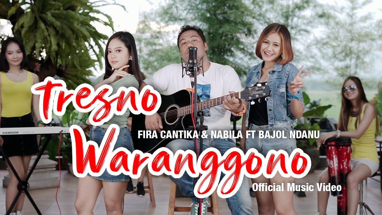 Bajol Ndanu Feat. Fira Cantika & Nabila – Tresno Waranggono (Official Music Video)