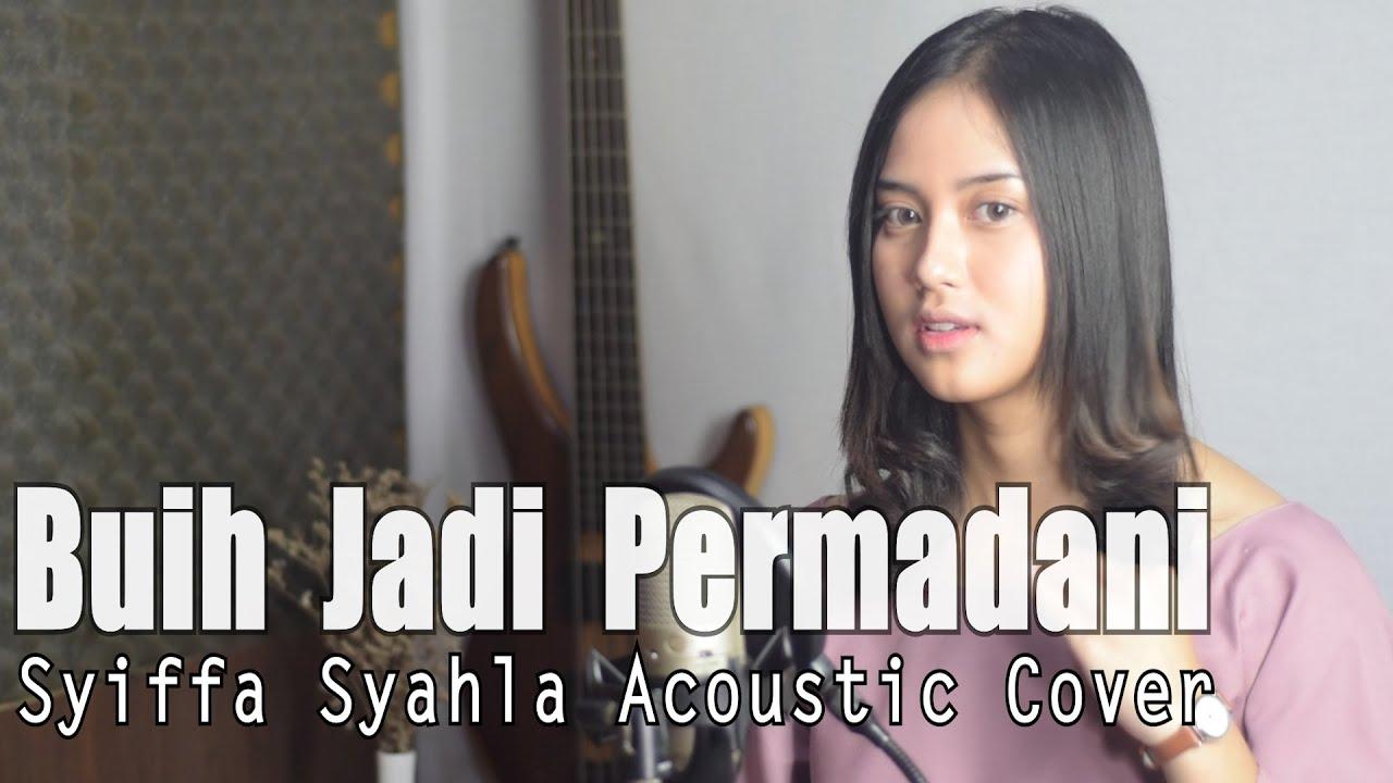 Buih Jadi Permadani – Exist Cover by Syiffa Syahla