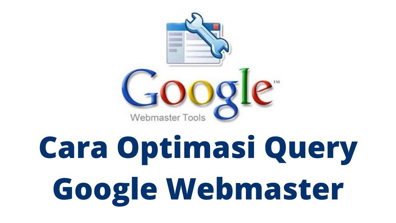 Cara Optimasi Query di Google Webmaster Tutorial SEO