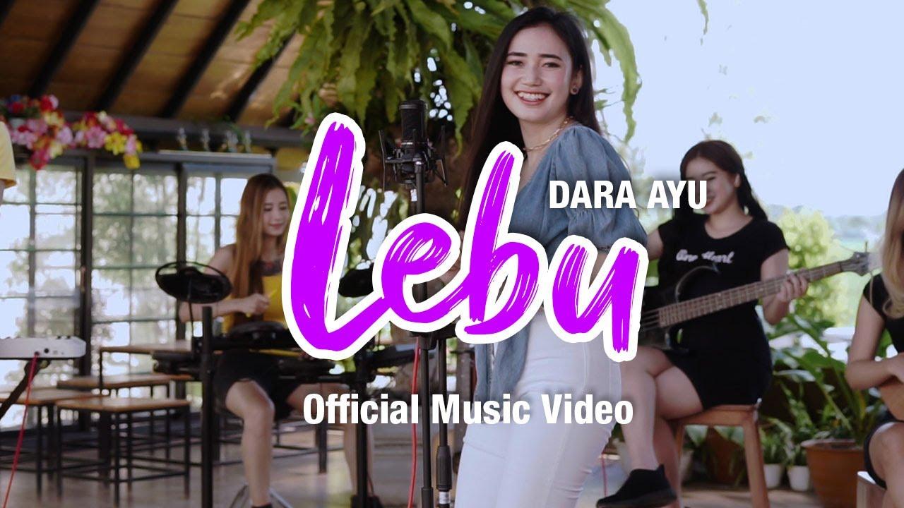 Dara Ayu – Lebu (Official Muic Video)