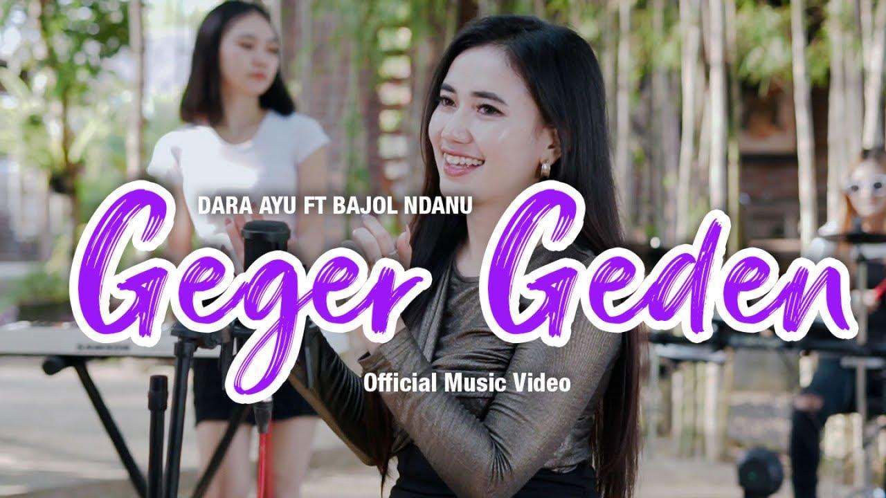 Dara Ayu Feat. Bajol Ndanu – Geger Geden (Official Music Video)