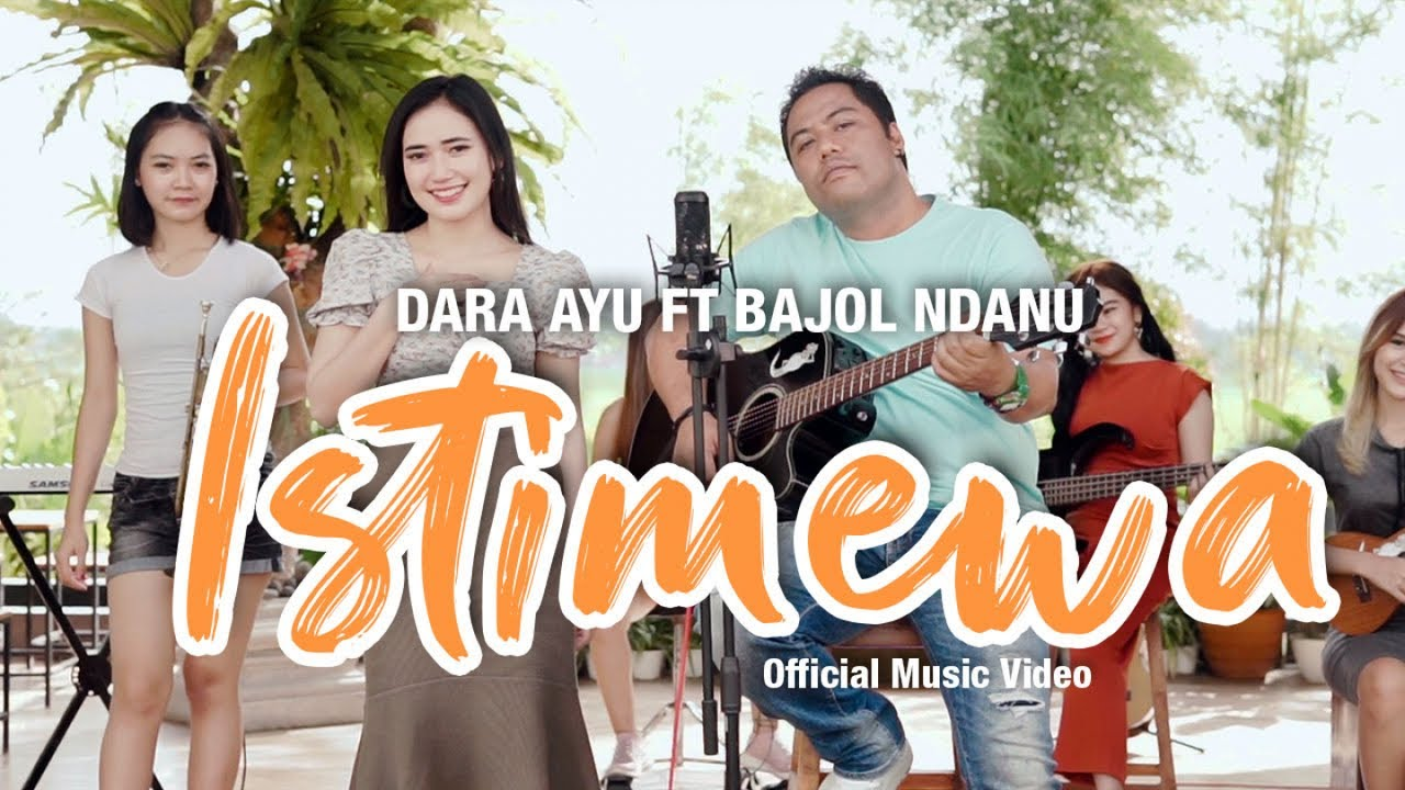 Dara Ayu Feat. Bajol Ndanu – Istimewa (Official Music Video)