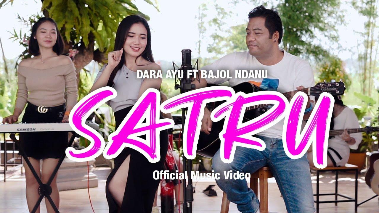 Dara Ayu feat. Bajol Ndanu – Satru (Official Music Video)