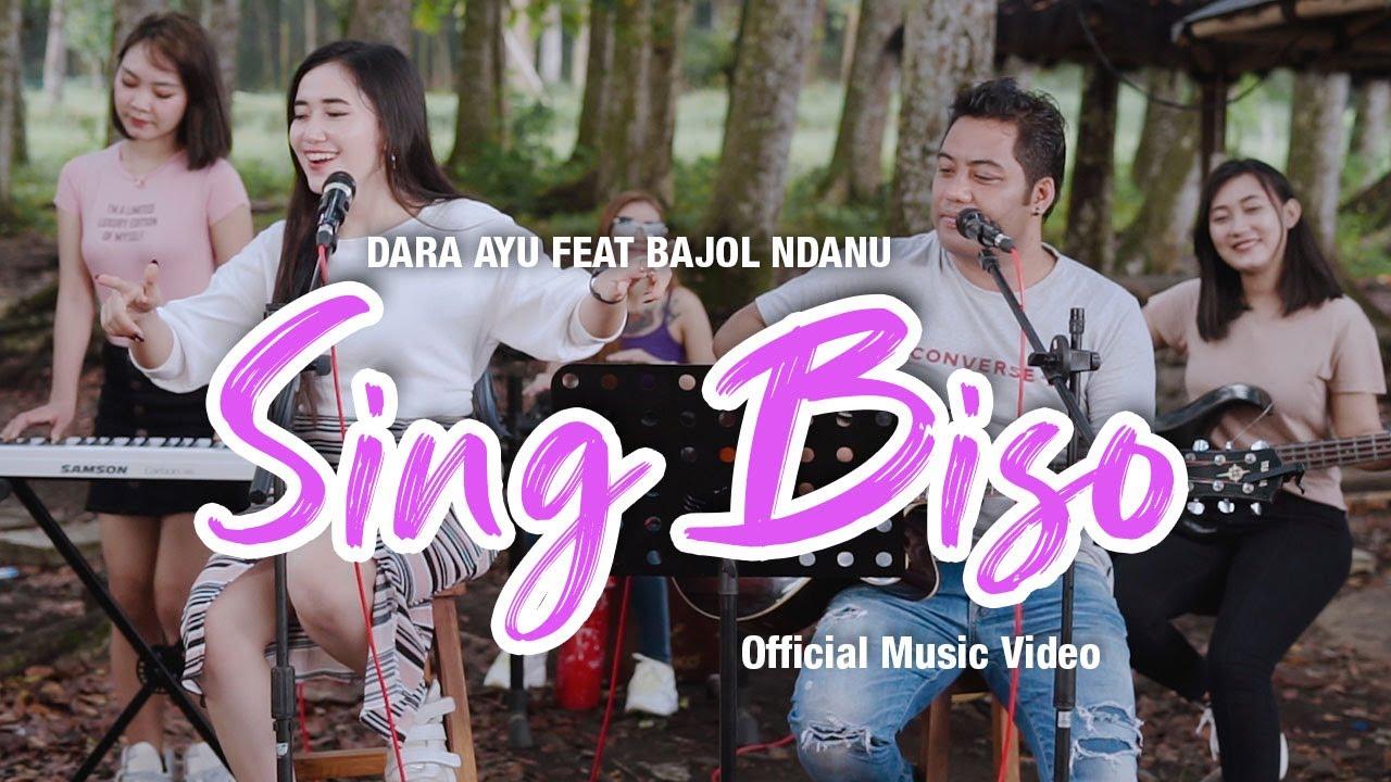 Dara Ayu feat. Bajol Ndanu – Sing Biso (Official Music Video)