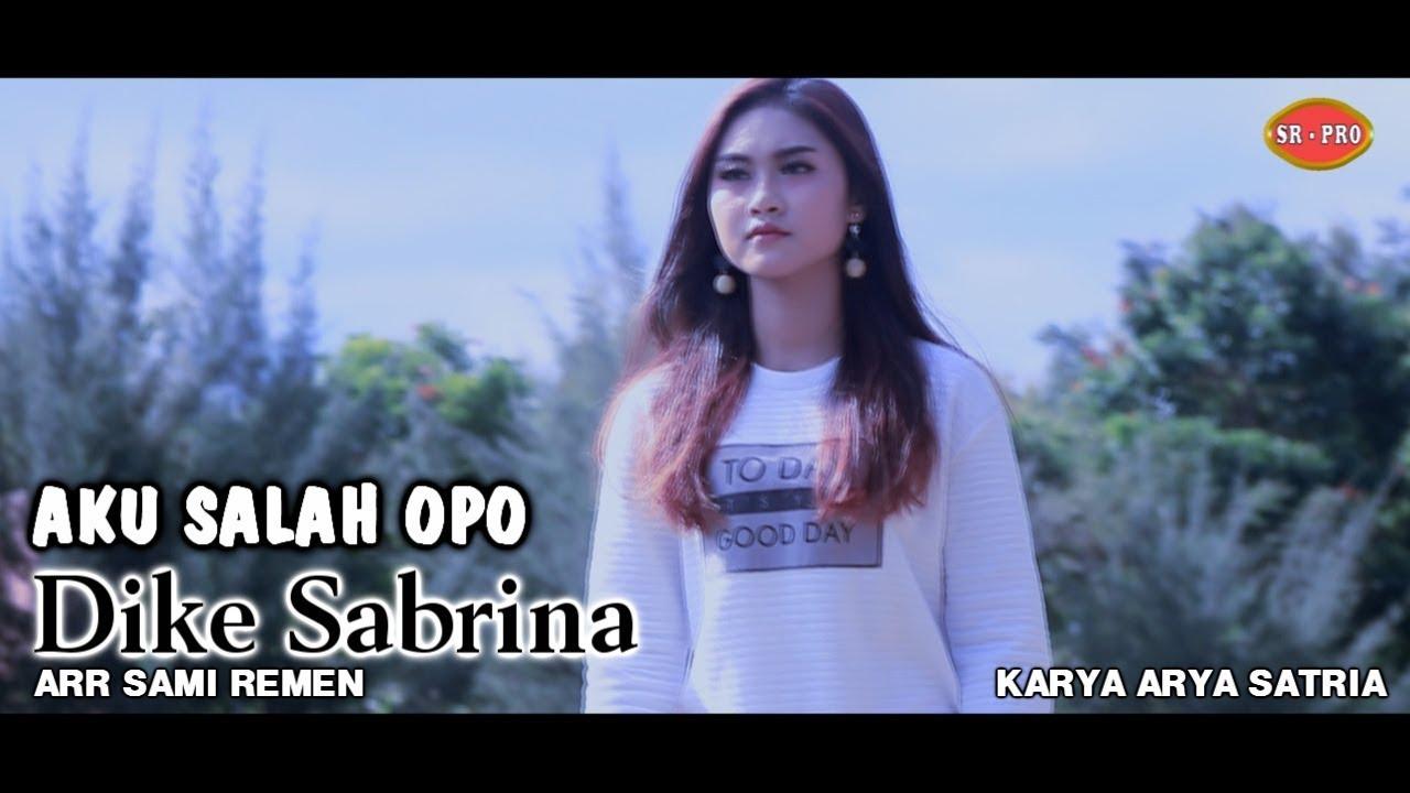 Dike Mawar Sabrina – Aku Salah Opo (Official Music Video)