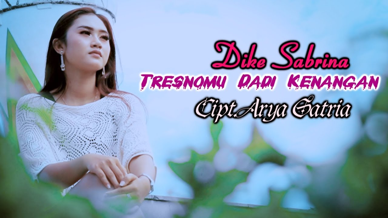 Dike Mawar Sabrina – Tresnomu Dadi Kenangan (Official Music Video)