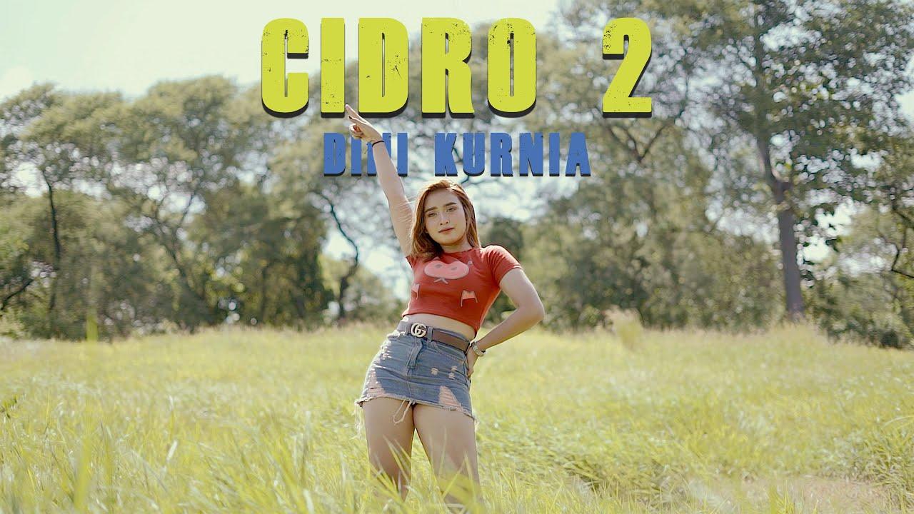 Dini Kurnia – Cidro 2 (Official Music Video)